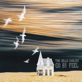 The Hello Darlins - Go By Feel (LP)