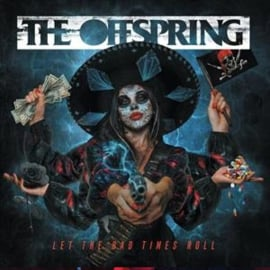 The Offspring – Let the Bad Times Roll -Indie Only- (LP)