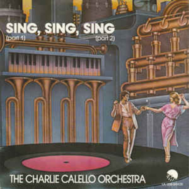 """Charlie Calello Orchestra – Sing, Sing, Sing (Part 1) (Part 2) (7"""" Single) S90"""