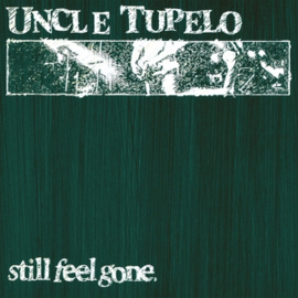 Uncle Tupelo - Still Feel Gone (PRE ORDER) (LP)