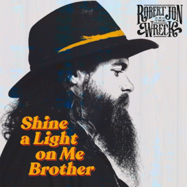 Robert Jon & The Wreck - Shine a Light on Me Brother (LP)