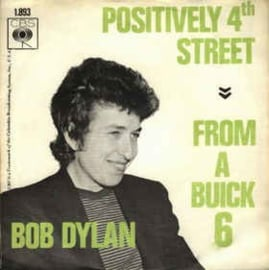 """Bob Dylan – Positively 4th Street / From A Buick 6 (7"""" Single) S90"""