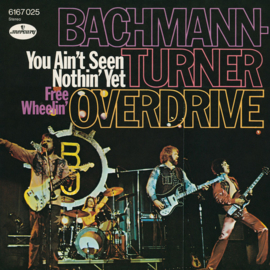 """Bachmann-Turner Overdrive – You Ain't Seen Nothin' Yet  (7"""" Single) S70"""