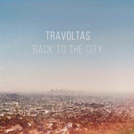 Travoltas - Back To the City (LP)