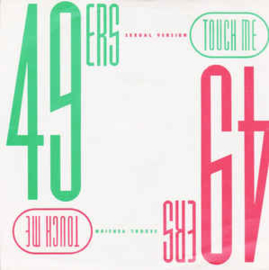 """49ers – Touch Me (Sexual Version) (7"""" Single) S90"""