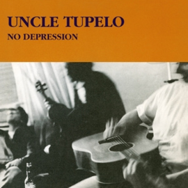 Uncle Tupelo - No Depression (PRE ORDER) (LP)