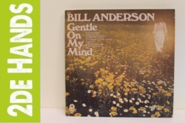 Bill Anderson – Gentle On My Mind (LP) G90