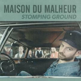 Maison Du Malheur – Stomping Ground (LP)