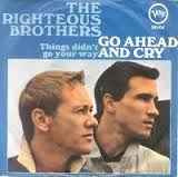 """Righteous Brothers – Go Ahead And Cry / Things Didn't Go Your Way (7"""" Single) S70"""