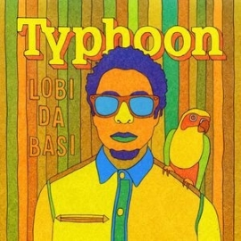 Typhoon - Lobi Da Basi (LP)
