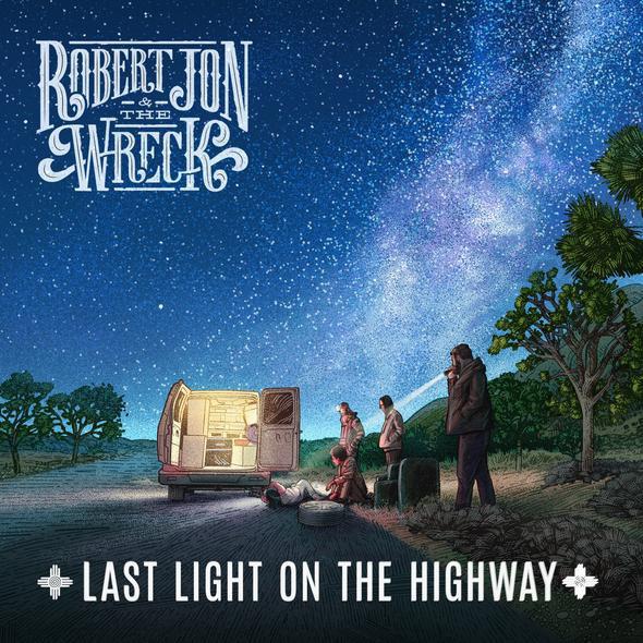 Robert Jon & The Wreck - Last Light On the Highway (LP)