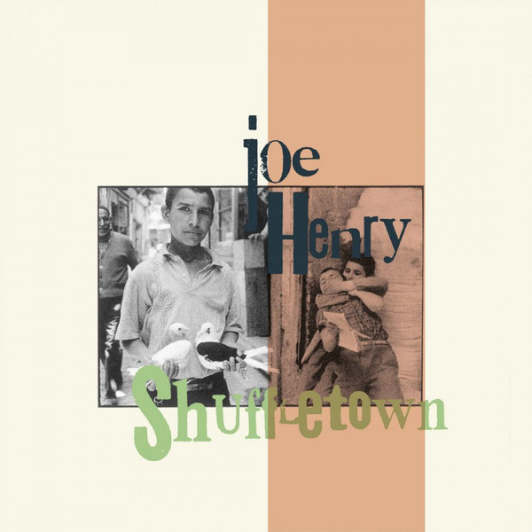 Joe Henry – Shuffletown (LP)