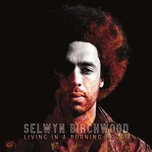 Selwyn Birchwood - Living In a Burning House (LP)