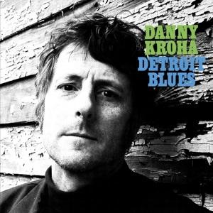 Danny Kroha - Detroit Blues (LP)