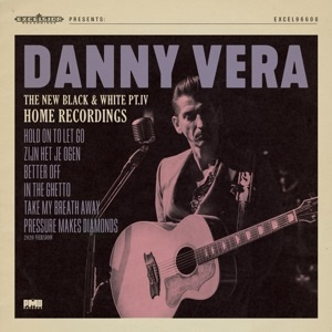 "Danny Vera - New Black and White Pt. IV - Home Recordings  (10"")"