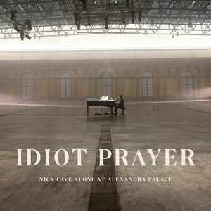 Nick Cave - Idiot Prayer: Nick Cave Alone At Alexandra Palace (2LP)