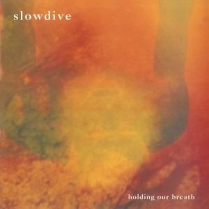 Slowdive - Holding Our Breath (LP)