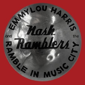 Emmylou Harris & The Nash Ramblers - Ramble In Music City: the Lost Concert(2LP)