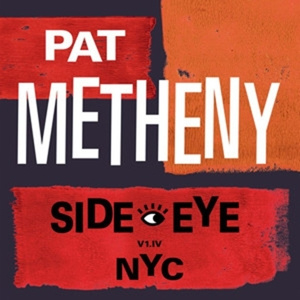 Pat Metheny - Side-Eye NYC (2LP)