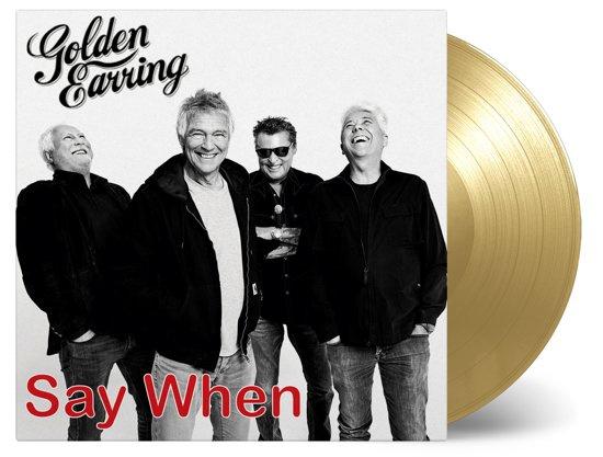 "Golden Earring - Say When/Back Home (7"" Single)"