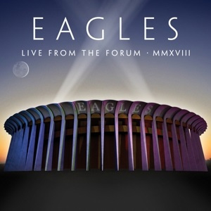Eagles - Live From the Forum MMXVIII (PRE ORDER) (4LP)