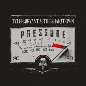 Tyler Bryant & The Shakedown - Pressure (LP)