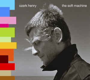 Ozark Henry - The Soft Machine (LP)