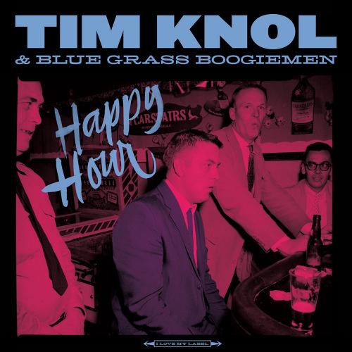 Tim Knol & Blue Grass Boogiemen - Happy Hour (LP)
