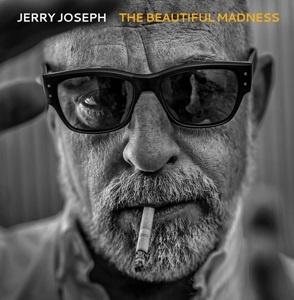 Jerry Joseph - Beautiful Madness (PRE ORDER) (2LP)