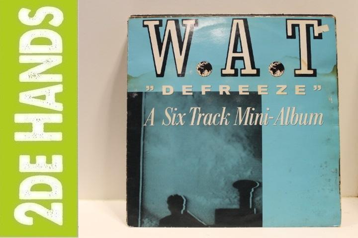 W.A.T – Defreeze (A Six Track Mini-Album) (LP) D60