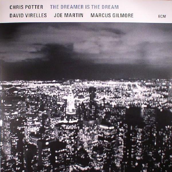 Chris Potter – The Dreamer Is The Dream (LP)