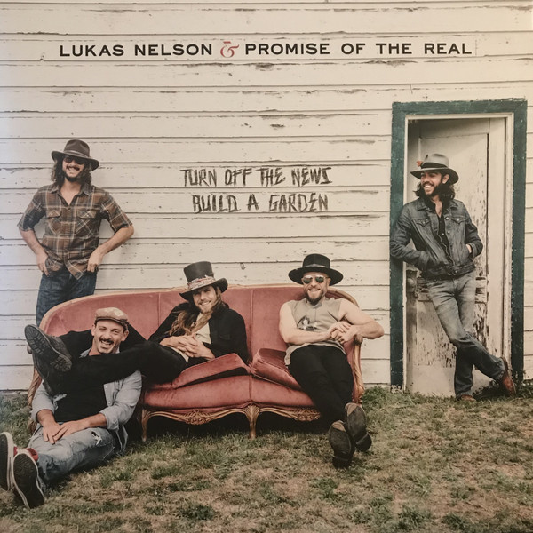 """Lukas Nelson & Promise Of The Real – Turn Off The News (Build A Garden) (LP+7"""")"""