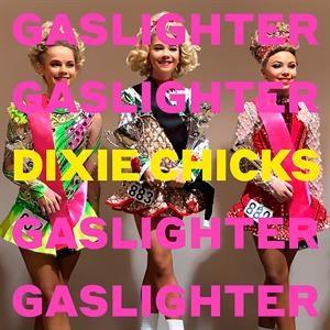 The Chicks - Gaslighter (PRE ORDER) (LP)