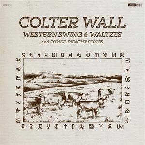 Colter Wall - Western Swing & Waltzes and Other Punchy Songs (PRE ORDER) (LP)