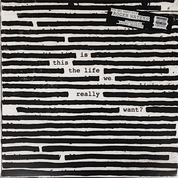 Roger Waters – Is This the Life We Really Want (2LP)