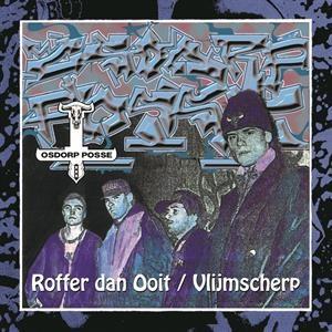 Osdorp Posse - Vlijmscherp/Roffer Dan Ooit (2LP)