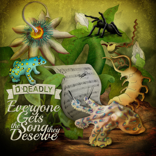 D Deadly – Everyone Gets The Song They Deserve (LP)