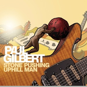 Paul Gilbert - Stone Pushing Uphill Man (LP)