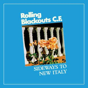 Rolling Blackouts Coastal Fever – Sideways To New Italy (LP)