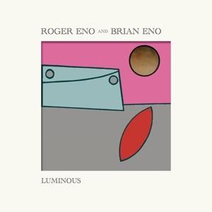 Brian & Roger Eno - Luminous (PRE ORDER) (LP)