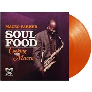Maceo Parker - Soul Food: Cooking With Maceo (LP)