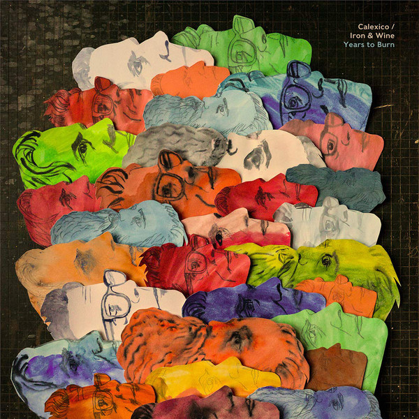 Calexico / Iron & Wine ‎– Years To Burn (LP)