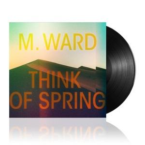 M. Ward - Think of Spring  (LP)