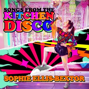 Sophie Ellis-Bextor - Songs From the Kitchen Disco:  Greatest Hits (2LP)