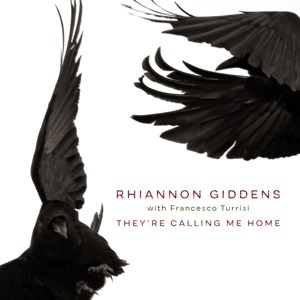 Rhiannon Giddens - They're Calling Me Home (LP)