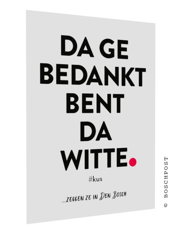 Bossche postcard - Da ge bedankt bent fa witte - #504
