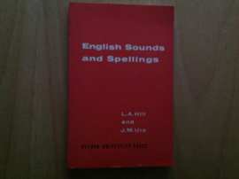English sounds and spellings - L.A. Hill / J.M. Ure