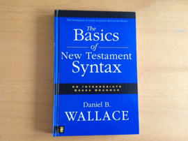 The Basics of New Testament Syntax - D.B. Wallace