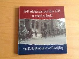 1944 Alphen aan den Rijn 1945 in woord en beeld - N.C.W. Verkleij / H.J. Habermehl