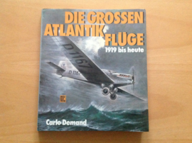 Die grosse Atlantik Flüge 1919 bis heute - C. Demand